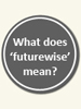 What does futurewise mean?