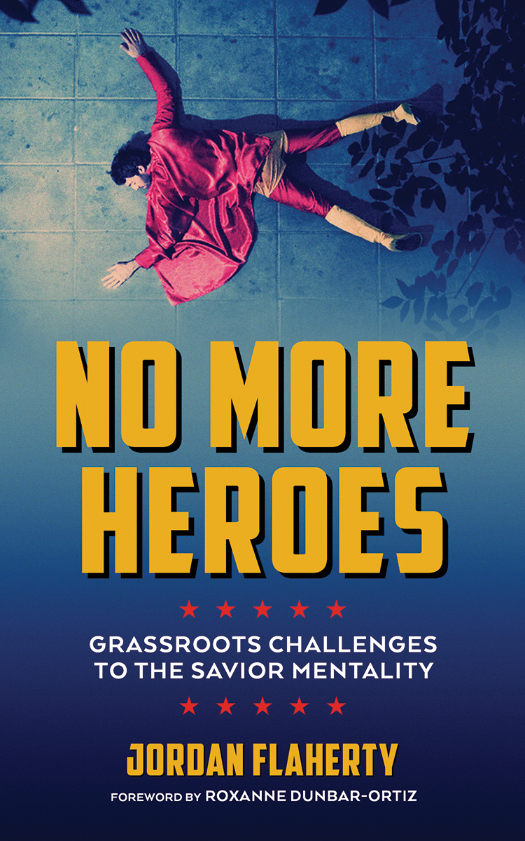 No More Heroes - Grassroots Challenges to the Savior Mentality