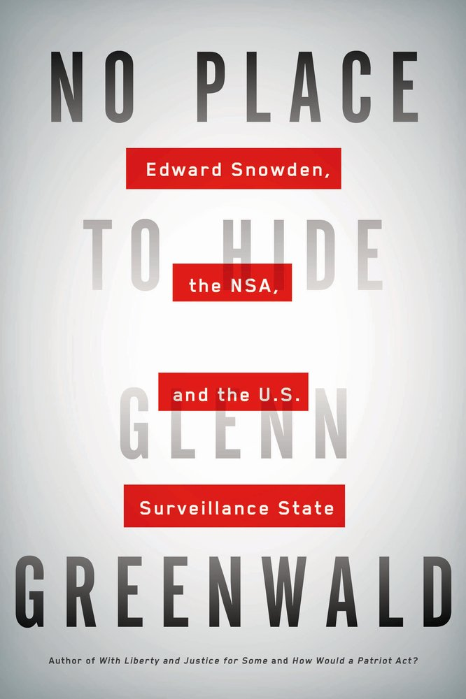 No Place to Hide: Edward Snowden, the NSA, and the U.S. Surveillance State Book cover