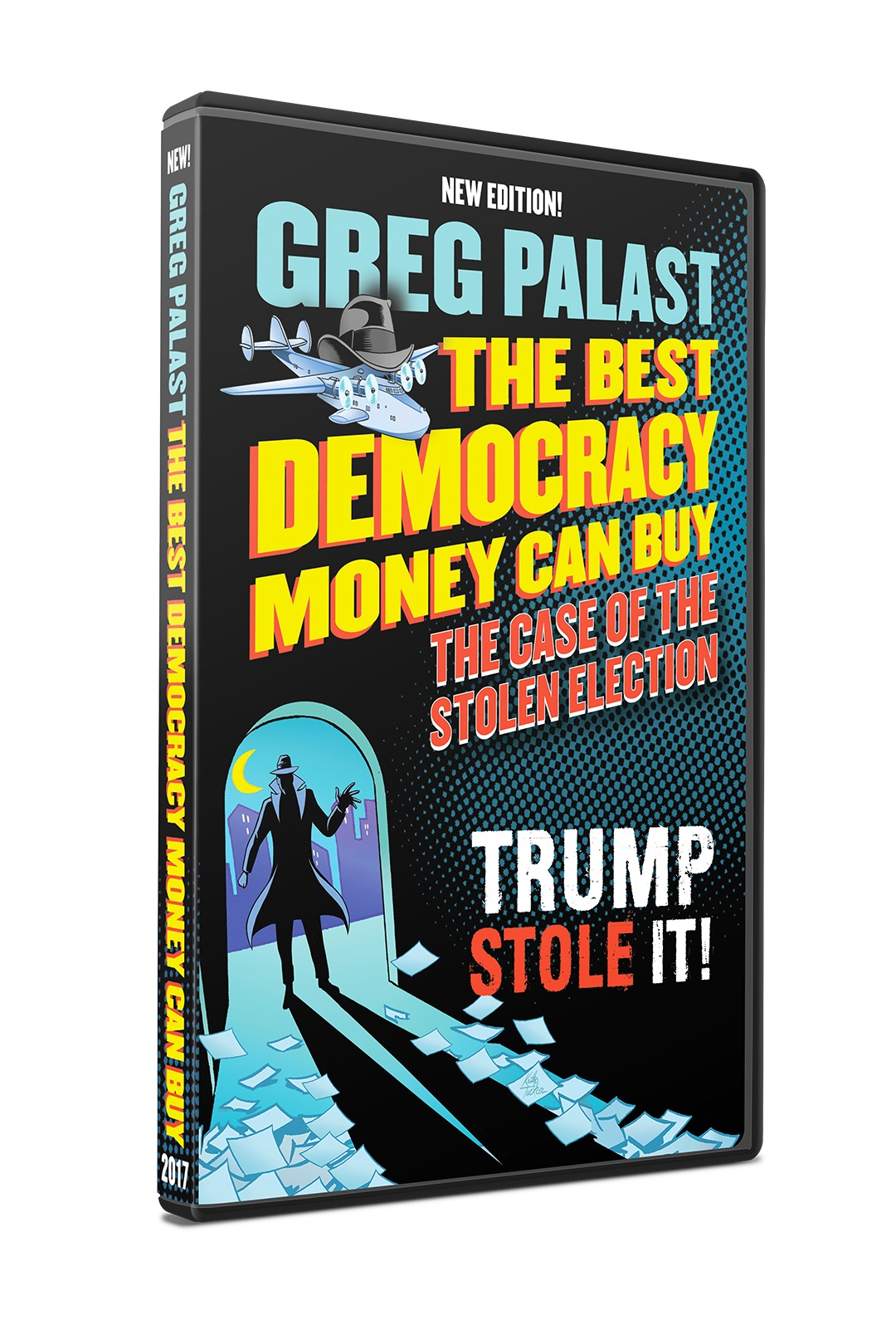 The Best Democracy Money Can Buy: The Case of the Stolen Election, Trump Stole It (Updated DVD)