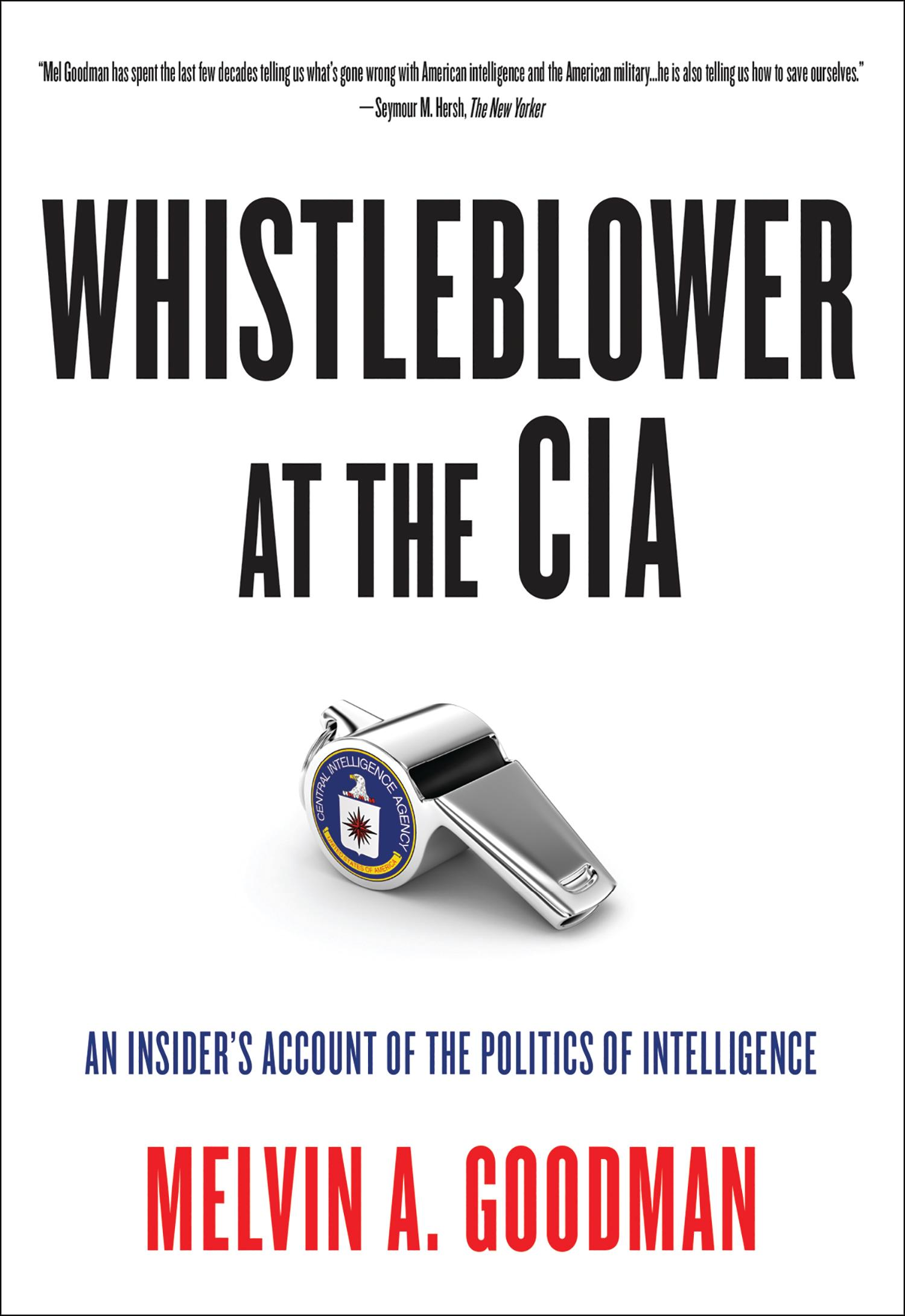 Whistleblower at the CIA: An Insider's Account of the Politics of Intelligence