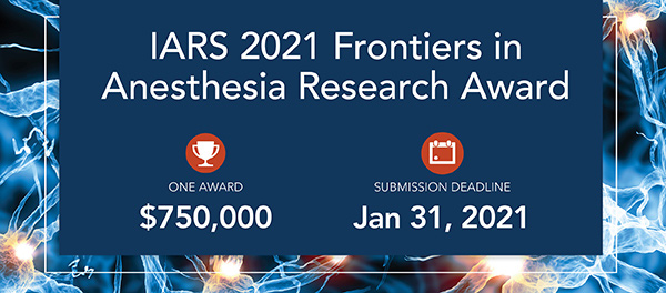 IARS 2021 Frontiers in Anesthesia Research Award